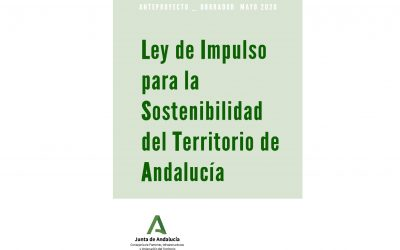 La Junta de Andalucía presenta el borrador del Anteproyecto de Ley de Impulso para la Sostenibilidad del Territorio
